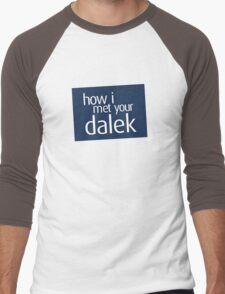 How I met your dalek Men's Baseball ¾ T-Shirt