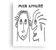 Men Affairs - mate, friends, funny,  men talking Canvas Print