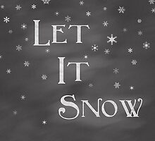 Let It Snow by dbrender