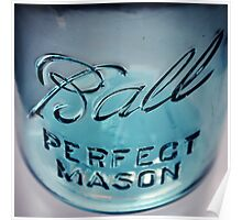 Perfect Mason Ball Jar Poster