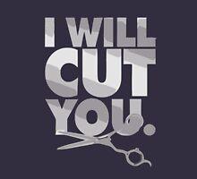 I will Cut You, Funny shirt, Hairdresser Shirt T-Shirt