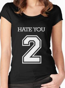Hate You 2 Women's Fitted Scoop T-Shirt