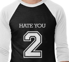 Hate You 2 Men's Baseball ¾ T-Shirt