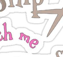 Watch me Snip- Spray!!!! Sticker