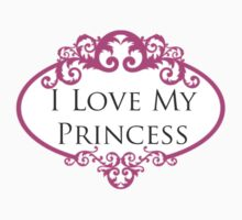 """I love my princess"" One Piece - Short Sleeve"