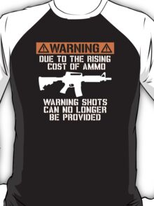 Funny - No Warning Shots T-Shirt