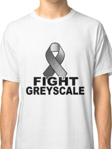 Fight Greyscale - LIGHT Classic T-Shirt