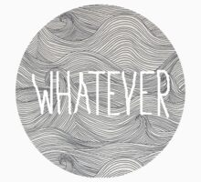 Whatever by kaelynnmara