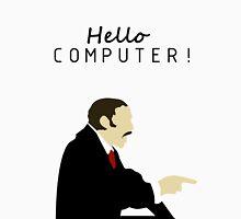HELLO COMPUTER!!! Unisex T-Shirt