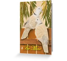 Be Mine Doves Greeting Card
