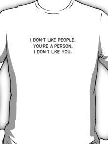 I Don't Like People (black Text) T-Shirt