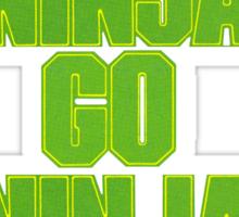 go ninja go ninja go! Sticker