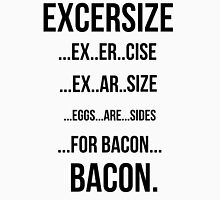 Excersize And Bacon Unisex T-Shirt