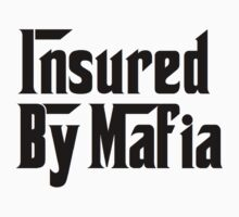 Insured By Mafia by Alan Craker
