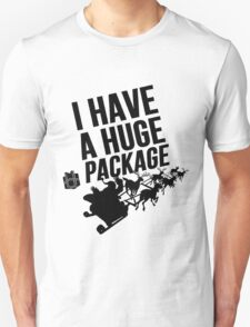 Santas Huge Package Unisex T-Shirt