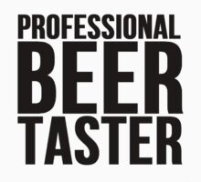Professional Beer Taster by Alan Craker