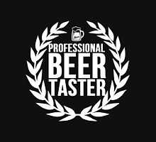 Professional Beer Taster Unisex T-Shirt
