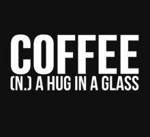 Coffee A Hug In A Glass by Alan Craker