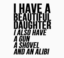 I have a daughter gun and shovel Unisex T-Shirt