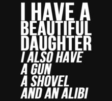 I have a daughter gun and shovel T-Shirt