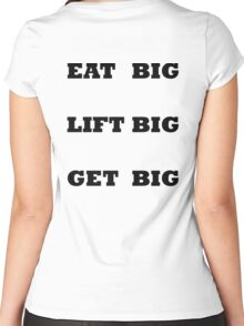 EAT BIG LIFT BIG GET BIG Women's Fitted Scoop T-Shirt