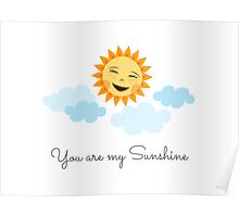 Cute laughing sun with clouds - you are my sunshine Poster
