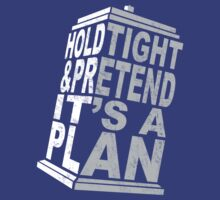 Hold Tight and Pretend it's a Plan by Justin Butler