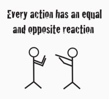 Every action has an equal and opposite reaction by Jonathan Lynch