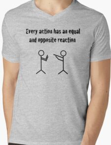 Every action has an equal and opposite reaction Mens V-Neck T-Shirt