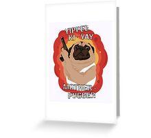 Yippee Ki-Yay Motherpugger Greeting Card