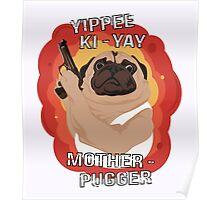 Yippee Ki-Yay Motherpugger Poster