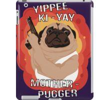 Yippee Ki-Yay Motherpugger iPad Case/Skin