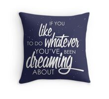Whatever You've Been Dreaming About Throw Pillow