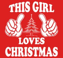 THIS GIRL LOVES CHRISTMAS by omadesign