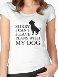 Sorry, I Can't. I Have Plans With My Dog. Pitbull T-shirt Women's Fitted Scoop T-Shirt