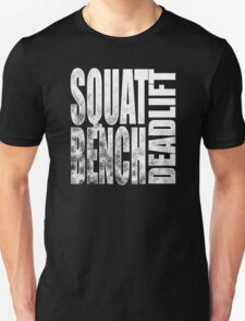Squat Bench Deadlift Unisex T-Shirt