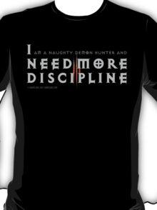 I Need More Discipline T-Shirt