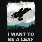 I Want To Be A Leaf (Serenity & The X-Files) by girardin27