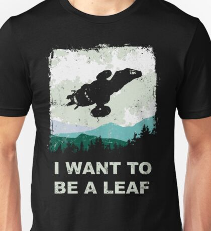 I Want To Be A Leaf (Serenity & The X-Files) Unisex T-Shirt