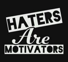 Haters Are Motivators (Dark Shirt) by Fitspire Apparel