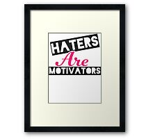 Haters Are Motivators (Black, Pink) Framed Print