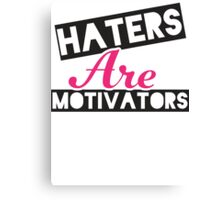Haters Are Motivators (Black, Pink) Canvas Print