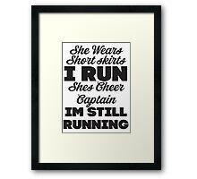 She Wears Short Skirts, I Run (Black) Framed Print