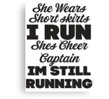 She Wears Short Skirts, I Run (Black) Canvas Print