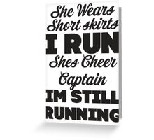 She Wears Short Skirts, I Run (Black) Greeting Card