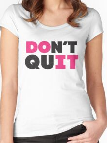 Don't Quit (Pink, Black) Women's Fitted Scoop T-Shirt