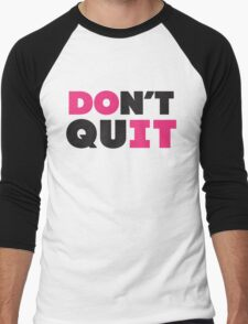 Don't Quit (Pink, Black) Men's Baseball ¾ T-Shirt
