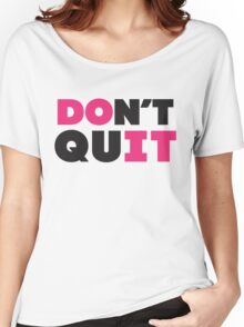 Don't Quit (Pink, Black) Women's Relaxed Fit T-Shirt