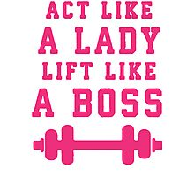 Look Like A Lady Lift Like A Boss (Pink) Photographic Print