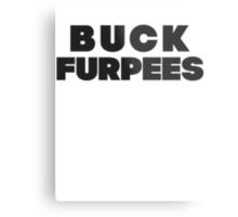 Buck Furpees (Black) Metal Print